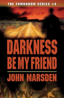 Darkness Be My Friend By Marsden, John