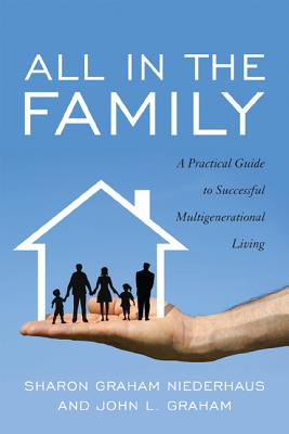All in the Family By Niederhaus, Sharon Graham/ Graham, John L.